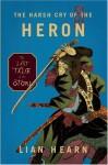 The Harsh Cry of the Heron - Lian Hearn