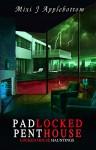 Padlocked Penthouse (Locked House Hauntings Book 3) - Mixi J Applebottom