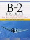 B 2 Spirit: The Most Capable War Machine On The Planet - Steve Pace