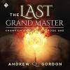 The Last Grand Master - Andrew Q. Gordon, Joel Leslie