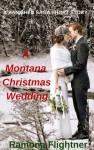 A Montana Christmas Wedding (A Banished Saga Short Story) - Ramona Flightner