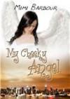 My Cheeky Angel - Mimi Barbour