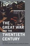 The Great War and the Twentieth Century - Jay Murray Winter, Geoffrey Parker, Mary R. Habeck