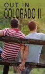 Out in Colorado II - George Seaton, Caitlin Ricci, Cari Z, Jess Roth, A.J. Marcus, Carter Quinn, P.D. Singer