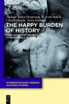 The Happy Burden of History: From Sovereign Impunity to Responsible Selfhood - Andrew S Bergerson, K Scott Baker, Clancy Martin, Steve Ostovich