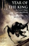 Year of the King: An Actor's Diary and Sketchbook - Twentieth Anniversary Edition - Antony Sher