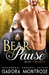Bear Pause (BBW / Bear Shifter Romance): A Billionaire Oil Bearons Romance (Bear Fursuits Book 6) - Isadora Montrose