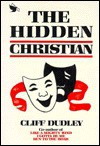 The Hidden Christian - Cliff Dudley