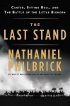 By Nathaniel Philbrick: The Last Stand: Custer, Sitting Bull, and the Battle of the Little Bighorn [Audiobook] - -Penguin Audio-