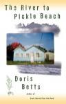 The RIVER TO PICKLE BEACH - Doris Betts