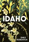 Idaho: A Novel - Emily Ruskovich