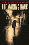 The Waking Dark - Robin Wasserman