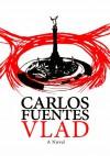 Vlad - Carlos Fuentes, Ethan Shaskan Bumas