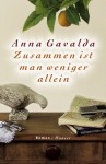 Zusammen ist man weniger allein: Roman (German Edition) - Anna Gavalda, Ina Kronenberger