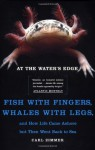 At the Water's Edge: Fish with Fingers, Whales with Legs, and How Life Came Ashore but Then Went Back to Sea - Carl Zimmer, Carl Dennis Buell