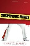 Suspicious Minds: A Novel - Christy Barritt
