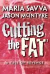 Cutting The Fat - Maria Savva, Jason McIntyre