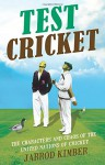 Test Cricket: The Unauthorised Biography - Jarrod Kimber
