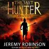 The Last Hunter - Descent: Antarktos Saga, Book 1 - Jeremy Robinson, R. C. Bray, Breakneck Media