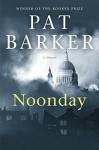 Noonday: A Novel - Pat Barker
