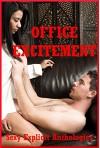 Office Excitement Five Explicit Office Sex Erotica Stories - Jeanna Yung, Nycole Folk, Allison Ransport, Kimmie Katt, Susan Fletcher