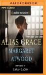 Alias Grace - Margaret Atwood, Sarah Gadon