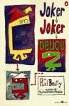 Joker, Joker, Deuce - Paul Beatty