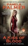 A Kiss of Blood - Pamela Palmer