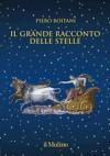Il grande racconto delle stelle - Piero Boitani