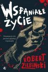 """""""Wspaniałe życie"""" - Robert Ziębiński"""