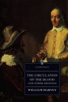 The Circulation of the Blood and Other Writings - William Harvey, Andrew Wear, Kenneth J. Franklin