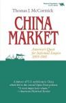 China Market: America's Quest for Informal Empire, 1893-1901 - Thomas J. McCormick