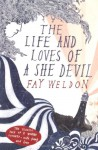 The Life and Loves of a She Devil - Fay Weldon
