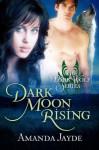 Dark Moon Rising - Amanda Jayde