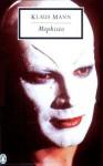 Mephisto (Classic, 20th-Century, Penguin) - Klaus Mann