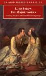 Lord Byron: The Major Works - George Gordon Byron, Jerome J. McGann