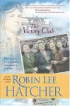 The Victory Club - Robin Lee Hatcher