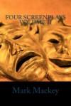 Four Screenplays Volume II - Mark Mackey