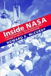 Inside NASA: High Technology and Organizational Change in the U.S. Space Program - Howard E. McCurdy