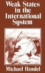 Weak States in the International System - Michael I. Handel