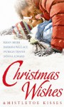 Christmas Wishes & Mistletoe Kisses: WITH Baby Beneath the Christmas Tree AND Magic Under the Mistletoe AND Snowbound Cowboy AND A Bride for Rocking H Ranch (Mills & Boon Special Releases) - Susan Meier, Barbara Wallace, Patricia Thayer, Donna Alward