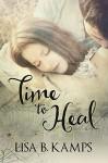 Time to Heal - Lisa B. Kamps