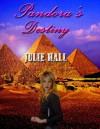 Pandora's Destiny - Julie Hall