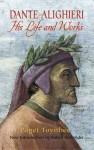 Dante Alighieri: His Life and Works - Paget Toynbee, Robert Hollander