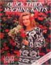 Quick Thick Machine Knits - Mary Davis