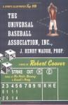 The Universal Baseball Association, Inc., J. Henry Waugh, Prop. - Robert Coover
