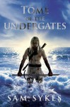 Tome of the Undergates - Sam Sykes