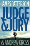 Judge & Jury - James Patterson, Andrew Gross