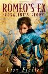Romeo's Ex: Rosaline's Story - Lisa Fiedler