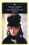 The Wings of the Dove - Henry James, John Bayley, Patricia Crick